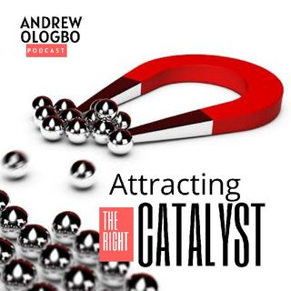 """Attracting the Right Catalyst"""