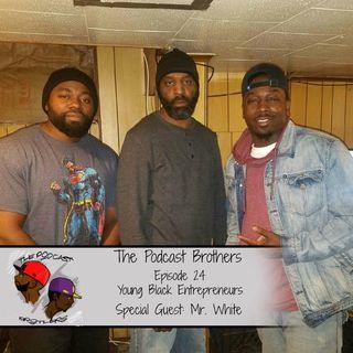 Young Black Entrepreneurs Feat. Mr. White EP.24
