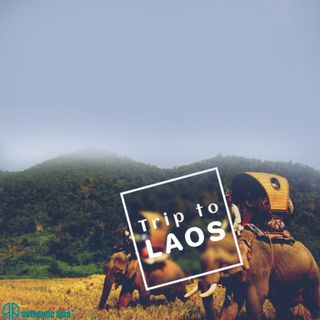 A Trip to Laos- Inspiration to Explore Southeast Asia
