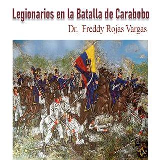 Freddy Rojas: Legionarios en la Batalla de Carabobo