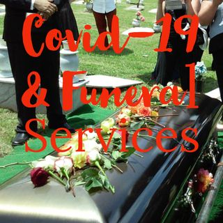 Covid-19 and Funeral Services: What You Can Expect