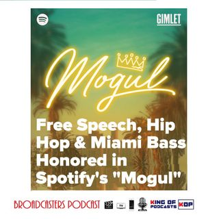 """Free Speech, Hip Hop and Miami Bass Honored in Spotify's """"Mogul"""" BP 09.20.19"""