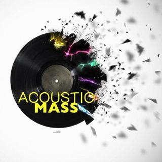 2015: Show 27: Acoustic Mass