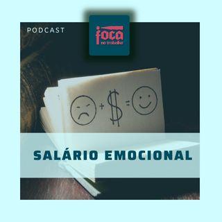 #73 - Salário Emocional