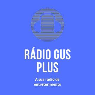 Episódio 11 - RÁDIO GUS PLUS