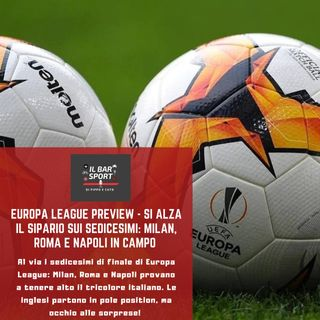 Europa League Preview - Si alza il sipario sull'Europa League: Milan, Roma e Napoli in campo