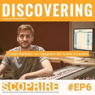 #6 Discovering: Filippo Barbieri, ingegnere del suono a Londra