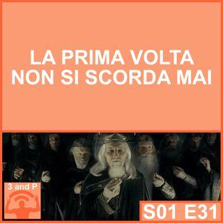 S01E31 - La prima volta non si scorda mai (con Ennio Terrasi Borghesan)