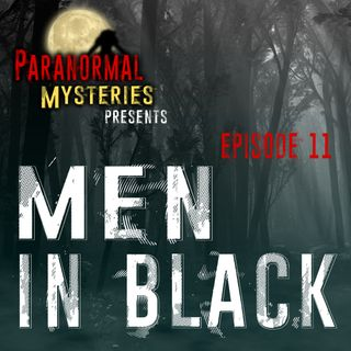Men In Black: Origins & Conspiracy Theories