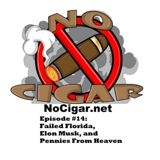 Episode #14: Failed Florida, Elon Musk, and Pennies From Heaven.