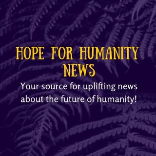 Hope for Humanity News