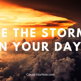 1468 Be the Storm in Your Day!