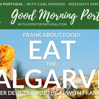 Eat the Algarve | Frank about Food | The Good Morning Portugal! Show