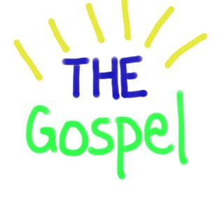 The Gospel: the Bad News pt. 1