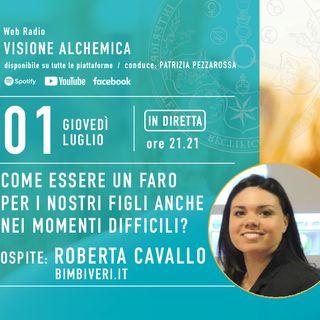 ROBERTA CAVALLO - COME ESSERE UN FARO PER I NOSTRI FIGLI ANCHE NEI MOMENTI DIFFICILI?