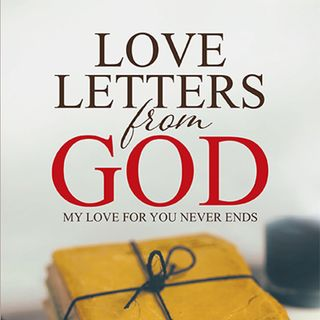 Love Letters from God - His Love for You Never Ends