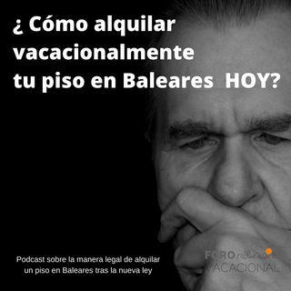 Como puedes alquilar un piso vacacional en Baleares, hoy.