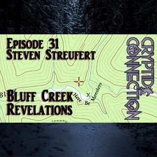 Episode 31 Steven Streufert - The Bluff Creek Revelations