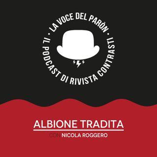 Albione tradita, con Nicola Roggero