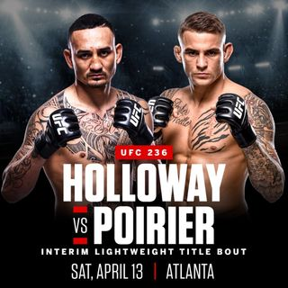 MMA Fight Picks: #UFC236 Max Holloway vs. Dustin Poirier 2