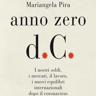 Mariangela Pira: nel libro della giornalista, i nostri soldi, i mercati, il lavoro, i nuovi equilibri internazionali dopo il coronavirus