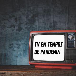 TV em tempos de pandemia
