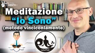 Meditazione  Io sono  (Metodo Vinciconlamente)