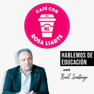 """21. Raúl Santiago - """"Si no das el primer paso, no vas a dar el segundo"""""""