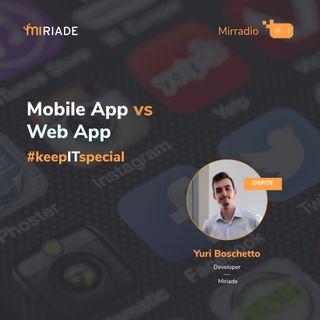 Mirradio Puntata 42 - keepITspecial | Mobile App vs Web App