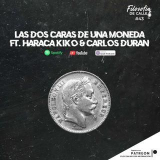043. LAS DOS CARAS DE UNA MONEDA FT HARACA KIKO & CARLOS DURAN