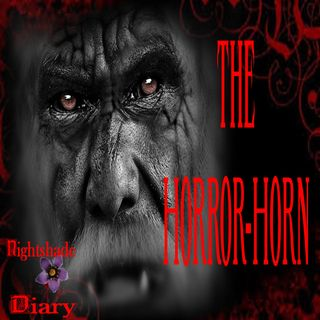 The Horror-Horn | Cryptid Story | Podcast