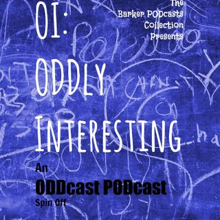 OI: ODDly Interesting Ep6 - Superstition