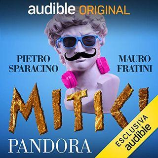 Mitici. Il vaso di Pandora -  Mauro Fratini, Pietro Sparacino, Barbara Bovoli