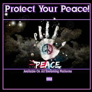"""Protect Your Peace"" Episode 110"