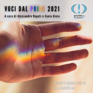 Voci dal Pride 2021 Roma - Un Occhio a Quei Due del 03-07-2021