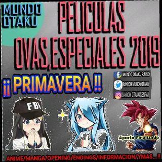 ¡¡¡¡OVAS Y PELICULAS TEMP. PRIMAVERA 2019!!!!!