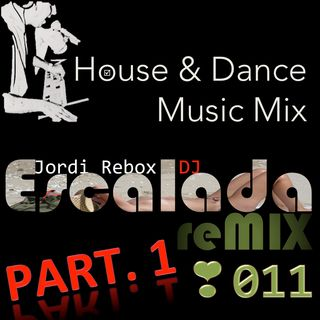 House & Dance Music Mix Escalada reMIX 011 Part01