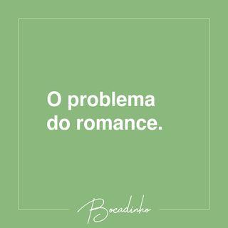 T02E05 - O problema do romance