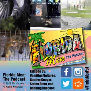 E085 - Vomiting Vultures, Captive Cougar, Stolen Steer, and Robbing Raccoon