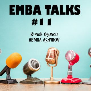 EMBA Talks #11 - Hemra Ashyrov