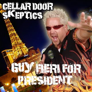 #221:  Guy Fieri for President?