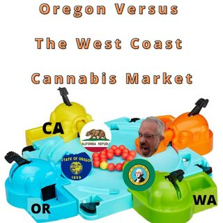 Oregon VS The West Coast Cannabis Market (Industry Report)