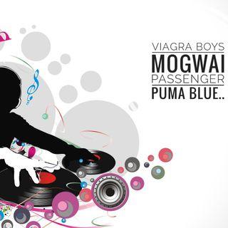 Mogwai, Viagra Boys, Passenger, Puma Blue + [Visioni] Il Minimalismo - Propaganda s4e16
