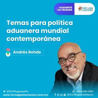 Episodio 12. Temas para política aduanera mundial contemporánea ⋅ Con Andrés Rohde