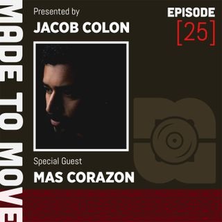 Made to Move Radio EP 025 - Guestmix from DJ Mas Corazon