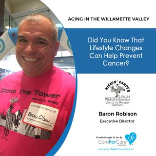 4/21/20: Baron Robison of Kickin' Cancer | Five lifestyle changes that can help prevent cancer | Aging in the Willamette Valley