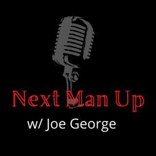 Next Man Up w/Joe George