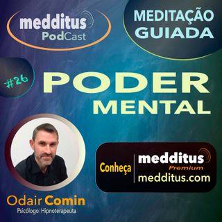 #26 Meditação para Desenvolver o Poder Mental | Odair Comin