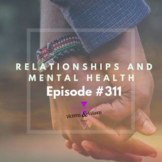 #311 I  Relationships & Mental Health