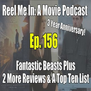 Ep. 156: Fantastic Beasts Plus 2 More Reviews & A Top Ten List